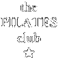 the PILATES club
